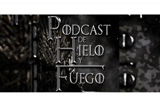 Podcasteando: Podcast de hielo y fuego